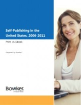 Self-Publishing in the United States, 2006-2011: Print vs. Ebook by Bowker